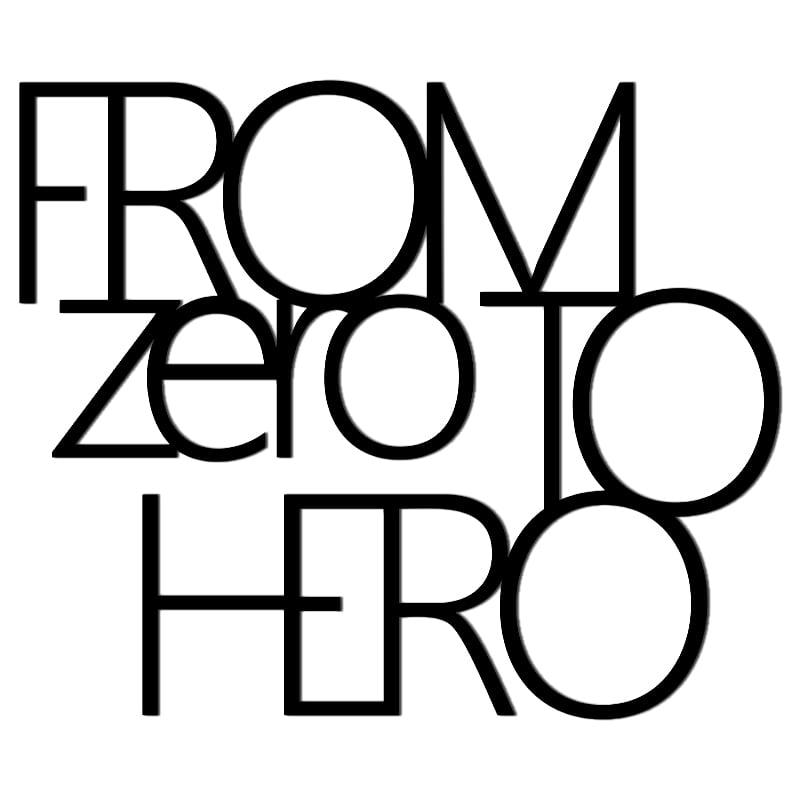 Nápis na stěně OD ZERO TO HERO černá