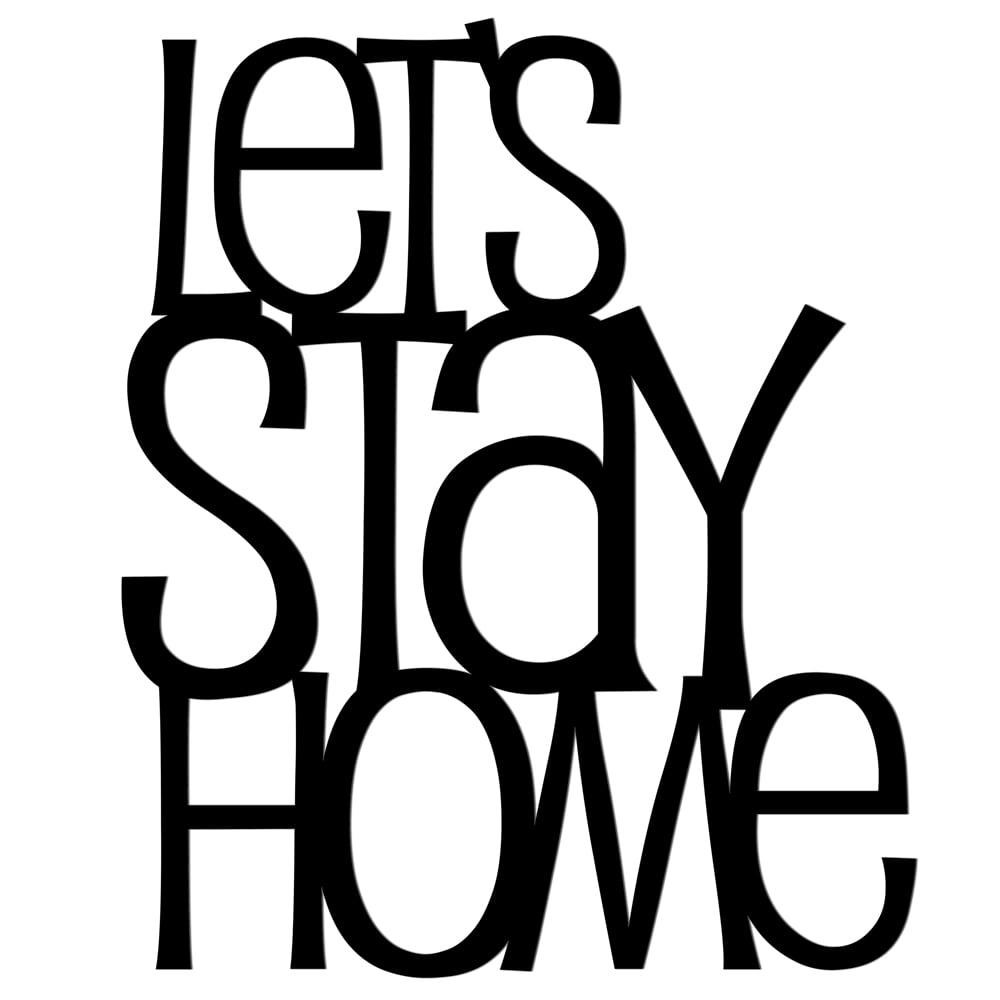 Nápis na zdi LETY STAY HOME černá