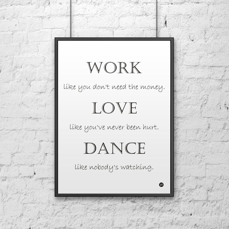 Dekorativní plakát 50x70 cm WORK LOVE DANCE bílá
