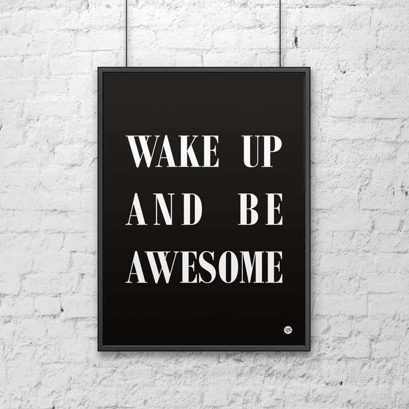 Dekorativní plakát 50x70 WAKE UP AND BE AWESOME černá